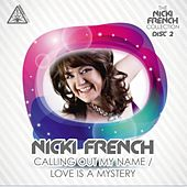 Calling out My Name/Love is a Mystery by Nicki French