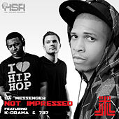 Not Impressed (feat. K-Drama and 737) - Single by Da Messenger