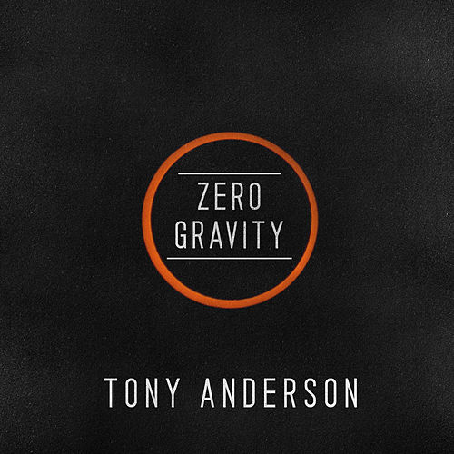 Zero Gravity - Single by Tony Anderson