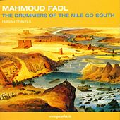 Drummers Of The Nile Go South by Mahmoud Fadl