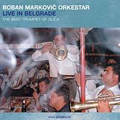 Live in Belgrade by Boban Markovic Orkestar