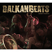 BalkanBeats - A Night In Berlin by Various Artists