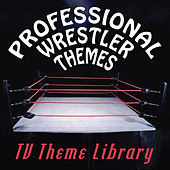 TV Theme Library - Professional Wrestler Themes by TV Theme Song Library