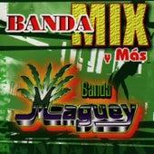 Banda Mix Y Mas by Banda Maguey