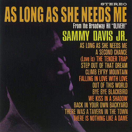 As Long She Needs Me by Sammy Davis, Jr.