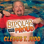 Cledus Gone Wild by Cledus T. Judd