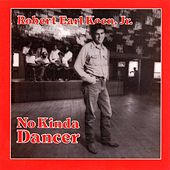 No Kinda Dancer by Robert Earl Keen