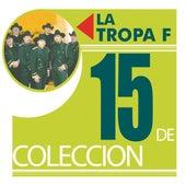15 De Coleccion by La Tropa F