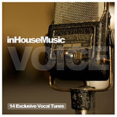 InHouseMusic Voice - 14 Exclusive Vocal Tunes by Various Artists