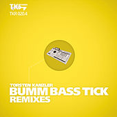 Bumm Bass Tick Remixes (Part 4) by Torsten Kanzler