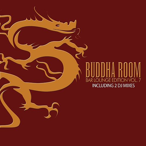 Buddha Room Vol. 7 - The Bar Lounge Edition (incl. 2 DJ-Mixes) by Various Artists