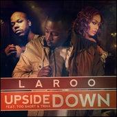 Upside Down (feat. Trina, Too Short & Tradez) by Laroo