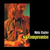 No Compromise by Mick Clarke