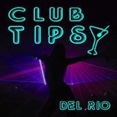Club Tipsy by Del Rio