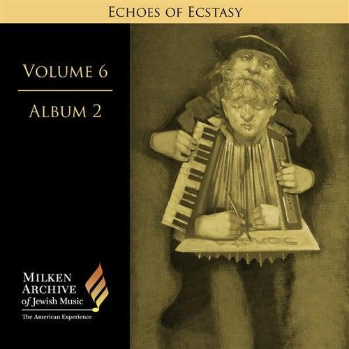Milken Archive Digital Volume 6, Digital Album 2: Echoes of Ecstasy - Hassidic Inspiration by Various Artists