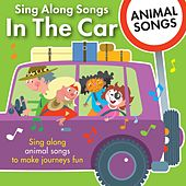 Sing Along Songs in the Car - Animal Songs by Kidzone