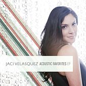 Jaci Velasquez:  Acoustic Favorites EP by Jaci Velasquez