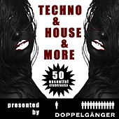 Techno & House & More - 50 Essentials Clubtracks pres. by Doppelgänger (Incl. Non-Stop DJ-Mix) by Various Artists