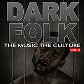 The Music The Culture: Dark Folk, Vol.2 by Various Artists