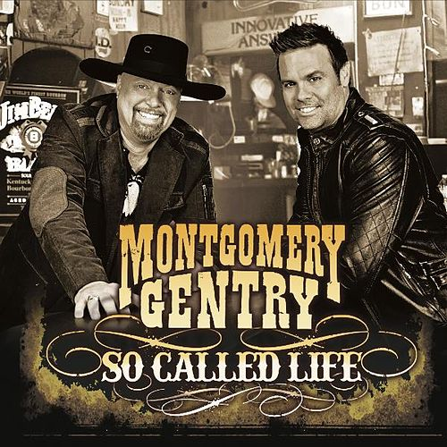 So Called Life by Montgomery Gentry
