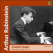 Chopin : Marzurkas II, No. 26 to  No. 51 (1938 - 1939) by Arthur Rubinstein