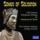 Songs of Solomon by Pro Cantione Antiqua