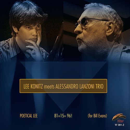 Poetical Lee 81+15=96! (For Bill Evans) by Lee Konitz