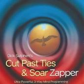 Cut Past Ties & Soar Zapper by Dick Sutphen