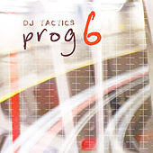Dj Tactics: Prog Vol. 6 by Various Artists