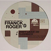 Don't Leave Me / Flashback by Franck Roger
