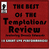 The Best of the Temptations Review Featuring Dennis Edwards: 18 Great Live Performances by The Temptations Review