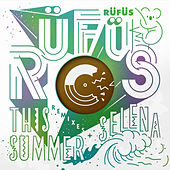 This Summer / Selena (Remixes) - EP by Rufus
