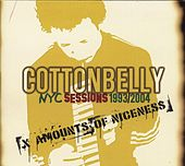 Nyc Sessions 1993/2004 by Cotton Belly