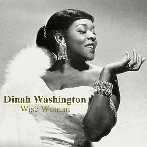 Wise Woman by Dinah Washington