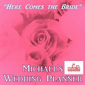 Here Comes the Bride (Music Wedding Planner) by Michael Supnick