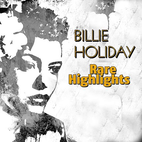 Billie Holiday's Rare Highlights (1936) by Billie Holiday