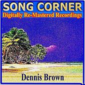 Song Corner - Dennis Brown by Dennis Brown