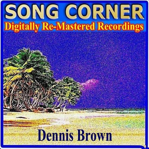 Song Corner - Dennis Brown by Dennis Brown
