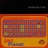 We Know How It Goes by Red Planet