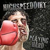 Playing Hard by Highspeeddirt