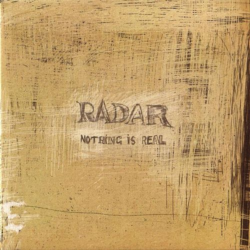 Nothing Is Real by Radar