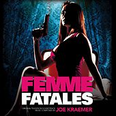 Femme Fatales (Original Television Soundtrack) by Joe Kraemer