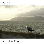 999 Goodbyes by Duvid
