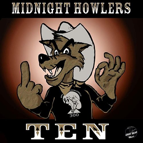 Ten by Midnight Howlers