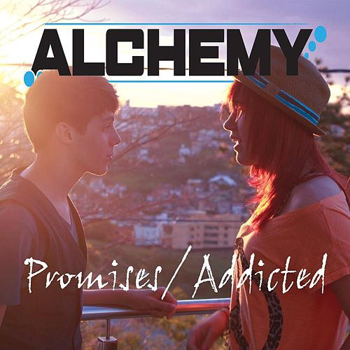 Promises / Addicted by Alchemy
