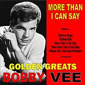 More Than I Can Say: Golden Greats of Bobby Vee von Bobby Vee