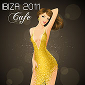 Ibiza 2011 Cafe by Chill Out Del Mar