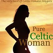 Pure Celtic Woman by Various Artists