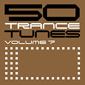 50 Trance Tunes, Vol. 7 by Various Artists