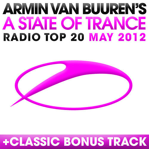 A State Of Trance Radio Top 20 - May 2012 by Various Artists